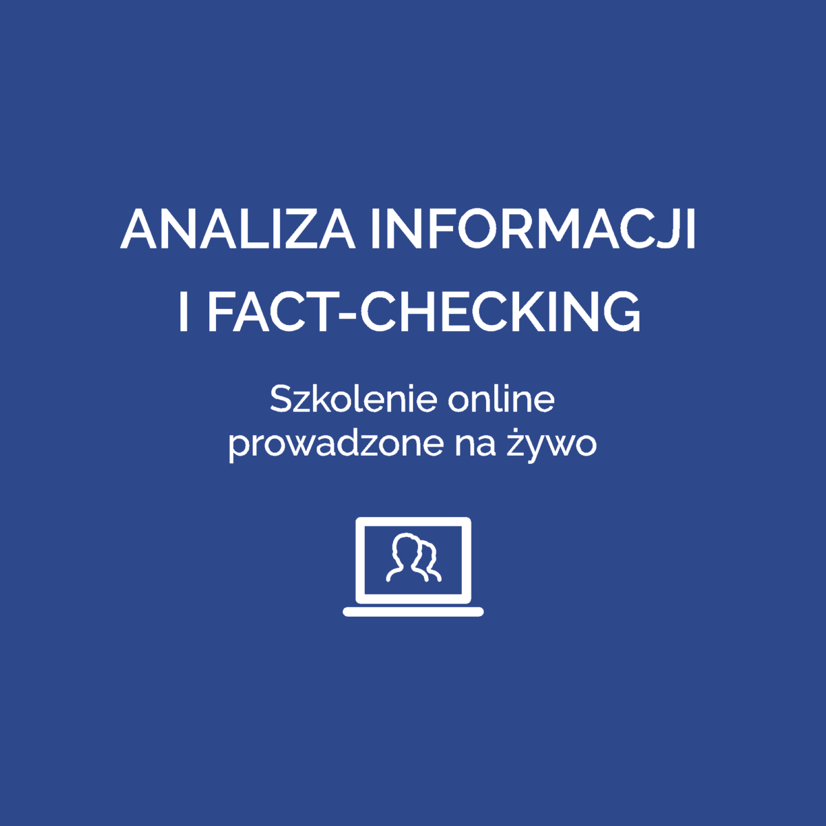 Analiza informacji i fact-checking - Szkolenie online prowadzone na żywo
