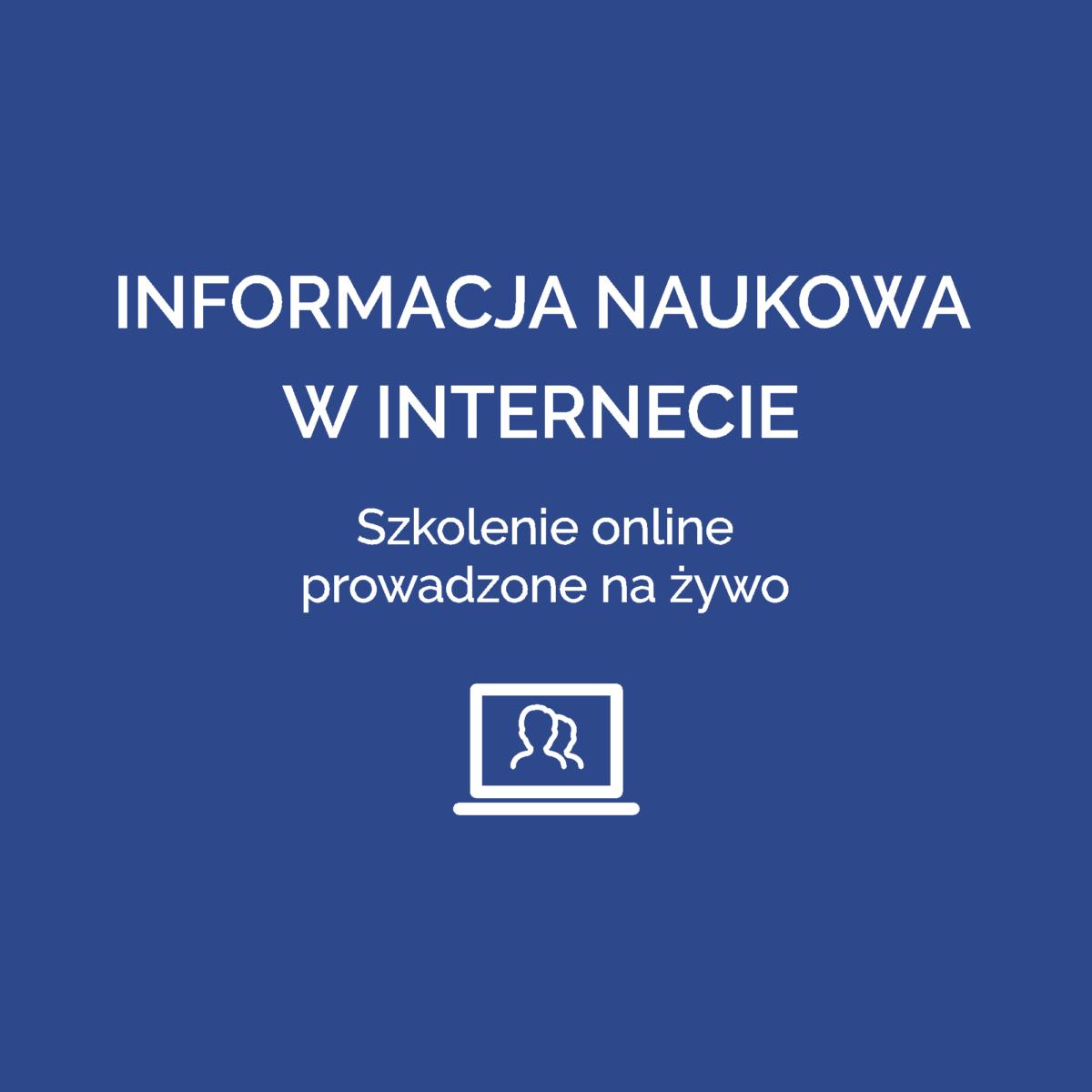 Informacja naukowa w Internecie - Szkolenie online prowadzone na żywo