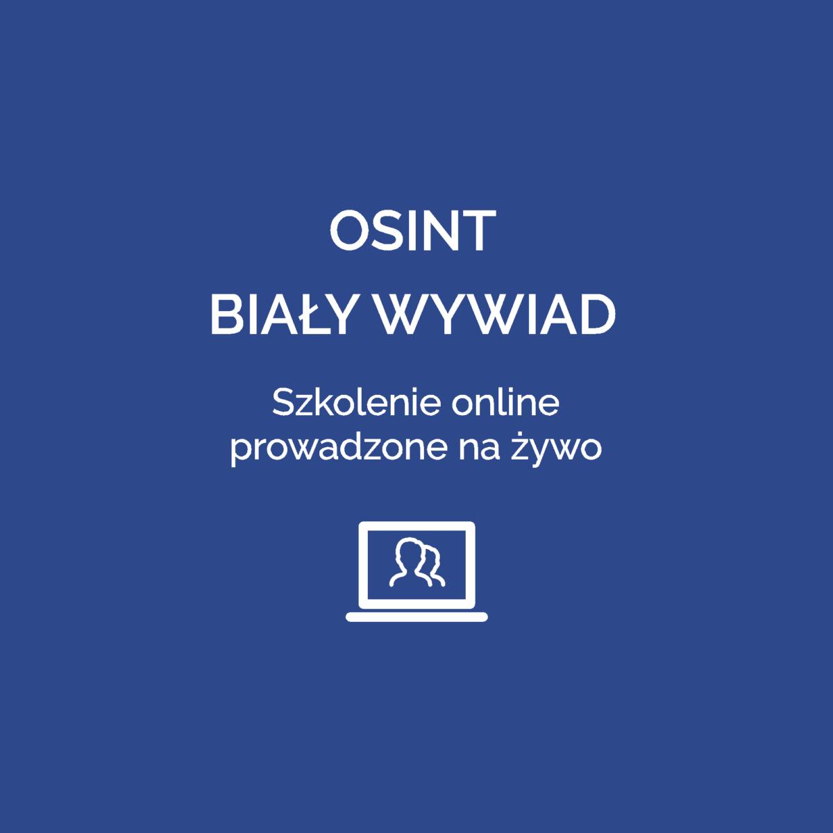 OSINT - Biały wywiad - Szkolenie online prowadzone na żywo