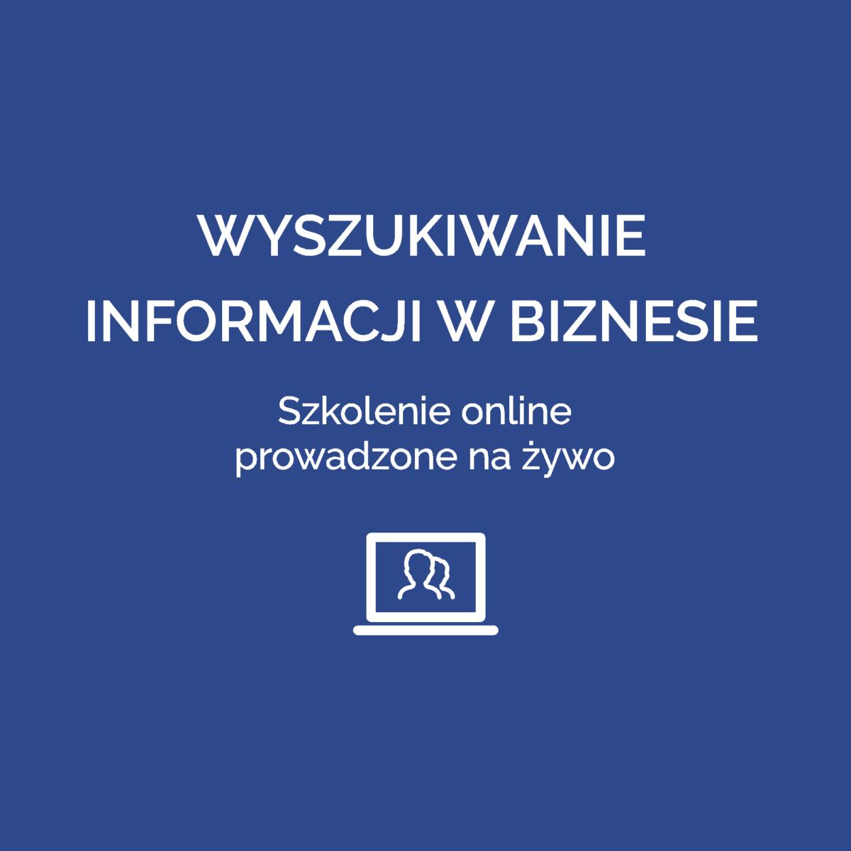 Wyszukiwanie informacji w biznesie - Szkolenie online prowadzone na żywo